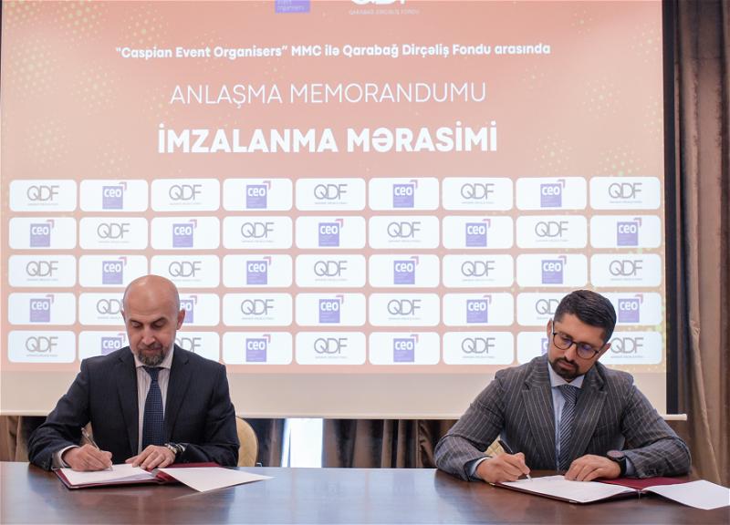 """Qarabağ Dirçəliş Fondu ilə """"Caspian Event Organisers"""" MMC arasında əməkdaşlığa dair """"Anlaşma Memorandumu"""" imzalanıb - FOTO"""